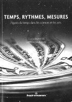 Temps, rythmes, mesures – Figures du temps dans les sciences et les arts