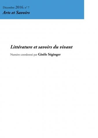 Arts et Savoirs n°7 : Littérature et savoirs du vivant. Morphologies et temporalités.