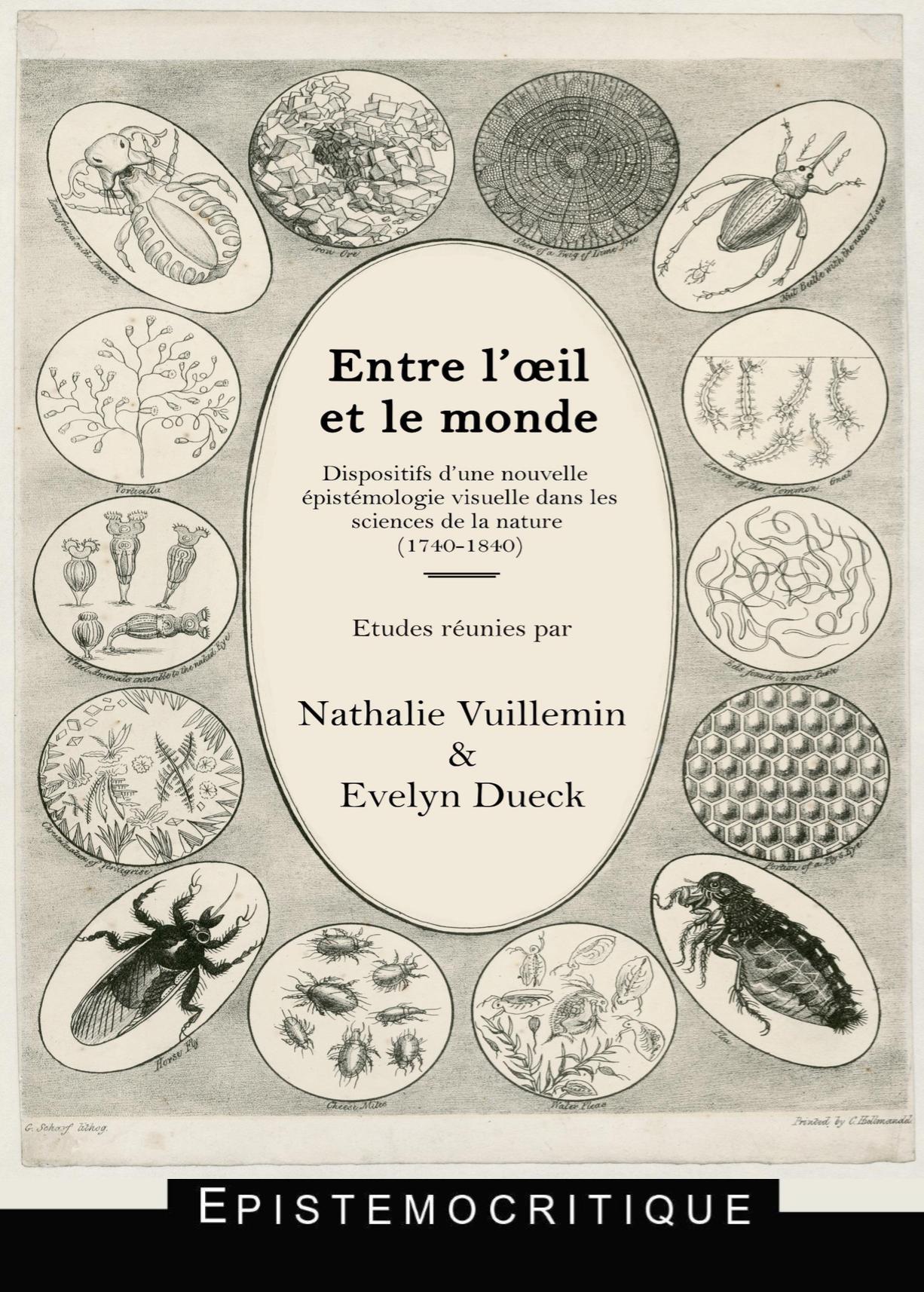 Entre l'oeil et le monde. Dispositifs d'une nouvelle épistémologie visuelle dans les sciences de la nature (1740-1840)